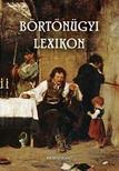 Dr. Bencze Béla - Börtönügyi lexikon