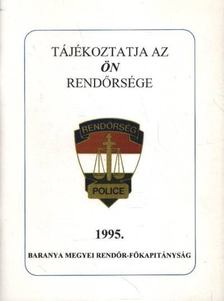 ERNYES MIHÁLY - Tájékoztatja az ön rendőrsége 1995. [antikvár]