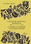 Dr. Budai László - A magyar mint idegen nyelv grammatikája - A Grammar of Hungarian as a Foreign Language
