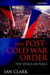 CLARK, IAN - The Post-Cold War Order - The Spoils of Peace [antikvár]