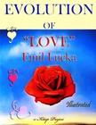 Emil Lucka, Ellie Schleussner, Murat Ukray - Evolution of Love [eKönyv: epub,  mobi]