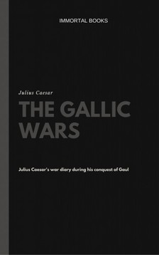 JULIUS CAESAR - The Gallic Wars [eKönyv: epub, mobi]