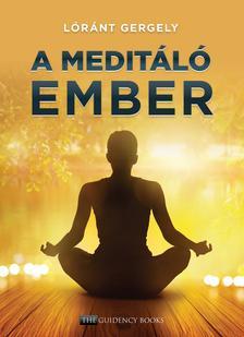 Lóránt Gergely - A meditáló ember