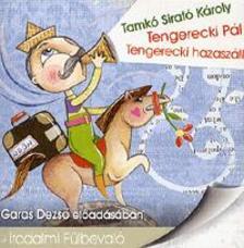 Tamkó Sirató Károly - TENGERECKI PÁL - TENGERECKI HAZASZÁLL - IRODALMI FÜLBEVALÓ HANGOSKÖNYV