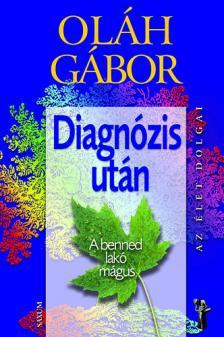 OLÁH GÁBOR - Diagnózis után - A benned lakó mágus