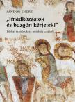 Sándor Endre - IMÁDKOZZATOK ÉS BUZGÓN KÉRJETEK!