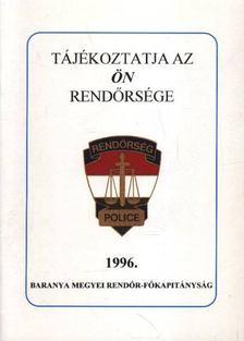 ERNYES MIHÁLY - Tájékoztatja az ön rendőrsége 1996. [antikvár]
