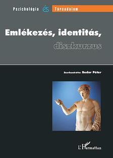 Bodor Péter (szerk.) - Emlékezés, identitás, diszkurzus