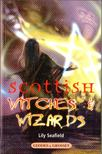 Seafield, Lily - Scottish Witches & Wizards [antikvár]