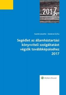 Szamkó Józsefné, Sándorné Új Éva - Segédlet az államháztartási könyvviteli szolgáltatást végzők továbbképzéséhez 2017 [eKönyv: epub, mobi]