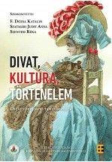 - Divat, kultúra, történelem Divattörténeti tanulmányok