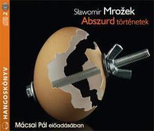 Slawomir Mrozek - ABSZURD TÖRTÉNETEK - HANGOSKÖNYV