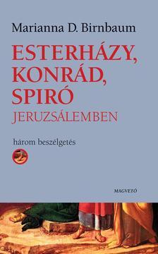 Marianna D. Birnbaum - Esterházy, Konrád, Spiró Jeruzsálemben