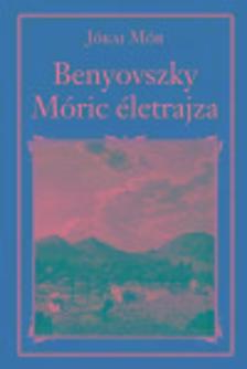 JÓKAI MÓR - Gróf Benyovszky Móric Életrajza - Nemzeti Könyvtár 2.