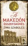 Zima Szabolcs - A makedón összeesküvés [eKönyv: epub, mobi]