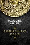 Madeline Miller - Akhilleusz dala [eKönyv: epub, mobi]<!--span style='font-size:10px;'>(G)</span-->