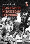 SPARK, MURIEL - Jean Brodie kisasszony fénykora<!--span style='font-size:10px;'>(G)</span-->