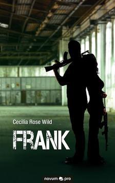 WILD, CECILIA ROSE - Frank