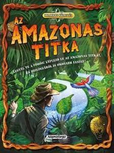 - Kalandos küldetés - Az Amazonas titka