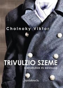 Cholnoky Viktor - Trivulzio szeme [eKönyv: epub, mobi]