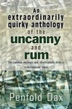 Dax Penfold - An extraordinarily quirky anthology of the uncanny and rum [eKönyv: epub,  mobi]