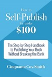 Cox-Smith Cinquanta - How to Self-Publish for Under $100 [eKönyv: epub,  mobi]