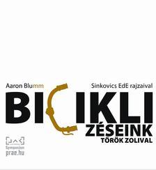 Aaron Blumm - Biciklizéseink Török Zolival