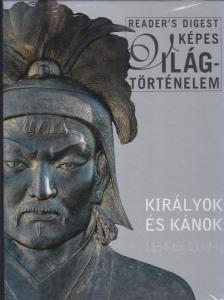 - KIRÁLYOK ÉS KÁNOK - READER´S DIGEST KÉPES VILÁGTÖRTÉNELEM