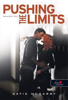 Katie McGarry - Pushing the Limits - Feszülő húr - PUHA BORÍTÓS