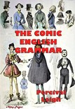 Murat Ukray Percival Leigh, - The Comic English Grammar [eKönyv: epub,  mobi]