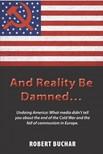 Buchar Robert - And Reality Be Damned... [eKönyv: epub,  mobi]