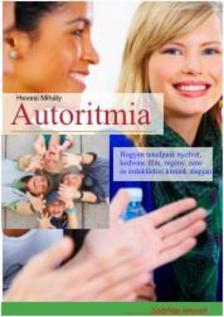 HEVESI MIHÁLY - Autoritmia - Hogyan tanuljunk nyelvet kedvenc film, regény, zene és érdeklődési körünk alapján?