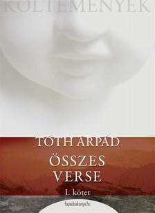 TÓTH ÁRPÁD - Tóth Árpád összes verse 1. rész [eKönyv: epub, mobi]