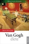 HENRI PERRUCHOT - Van Gogh élete [eKönyv: epub, mobi]