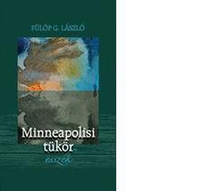 Fülöp G. László - Minneapolisi tükör