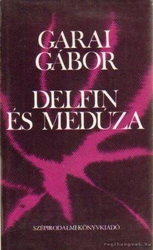 GARAI GÁBOR - Delfin és medúza [antikvár]