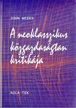 Weeks, John - A neoklasszikus közgazdaságtan kritikája [antikvár]