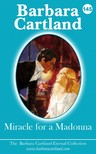 Barbara Cartland - Miracle For A Madonna [eKönyv: epub,  mobi]