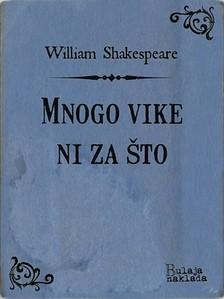 William Shakespeare Milan Bogdanoviæ, - Mnogo vike ni za ¹to [eKönyv: epub, mobi]