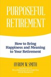 Smith Hyrum W. - Purposeful Retirement [eKönyv: epub, mobi]