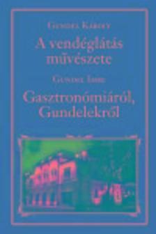 GUNDEL KÁROLY - A vendéglátás művészete - Nemzeti Könyvtár 5.