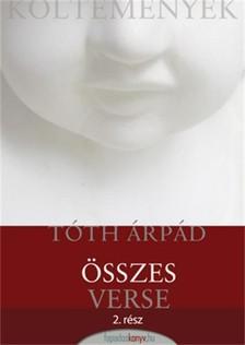 TÓTH ÁRPÁD - Tóth Árpád összes verse 2. rész [eKönyv: epub, mobi]