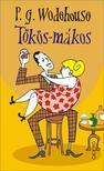 P. G. Wodehouse - Tökös-mákos<!--span style='font-size:10px;'>(G)</span-->