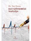 Dr. Tarr Ferenc - Egy szívsebész naplója [eKönyv: epub, mobi]<!--span style='font-size:10px;'>(G)</span-->