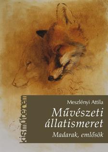 Meszlényi Attila - Művészeti állatismeret ###