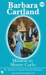 Barbara Cartland - Mission to Monte Carlo [eKönyv: epub,  mobi]