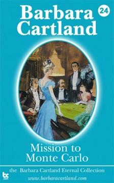 Barbara Cartland - Mission to Monte Carlo [eKönyv: epub, mobi]