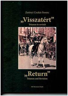 ZETÉNYI CSUKÁS FERENC - Visszatért - Trianon és revízió