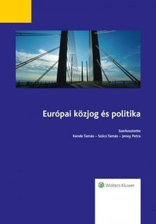 Szűcs Tamás - Jeney Petra Kende Tamás - - Európai közjog és politika [eKönyv: epub, mobi]