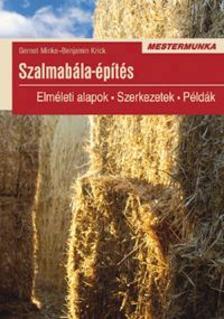 Gernot Minke, Benjamin Krick - Szalmabála-építés
